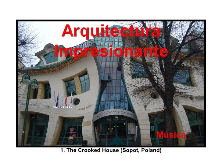 Música 1. The Crooked House (Sopot, Poland)