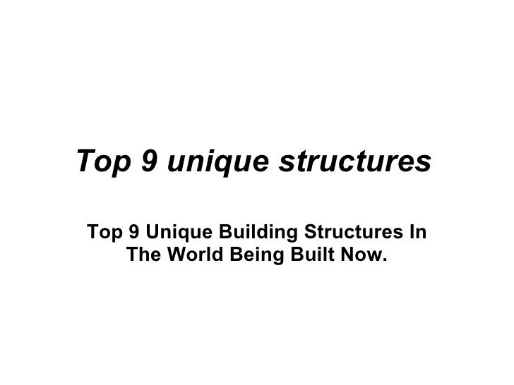 Top 9 unique structures   Top 9 Unique Building Structures In The World Being Built Now.