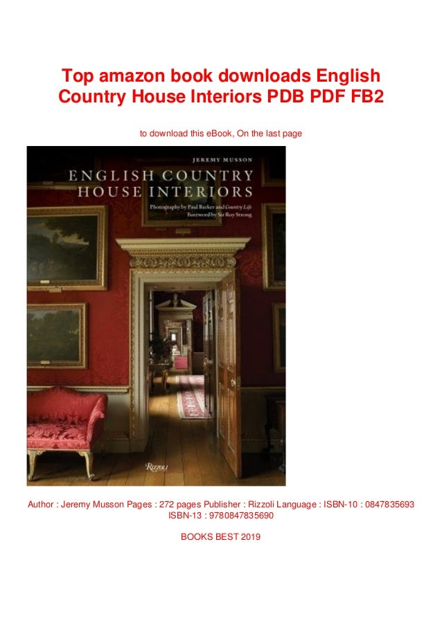 Top Amazon Book Downloads English Country House Interiors Pdb Pdf Fb2