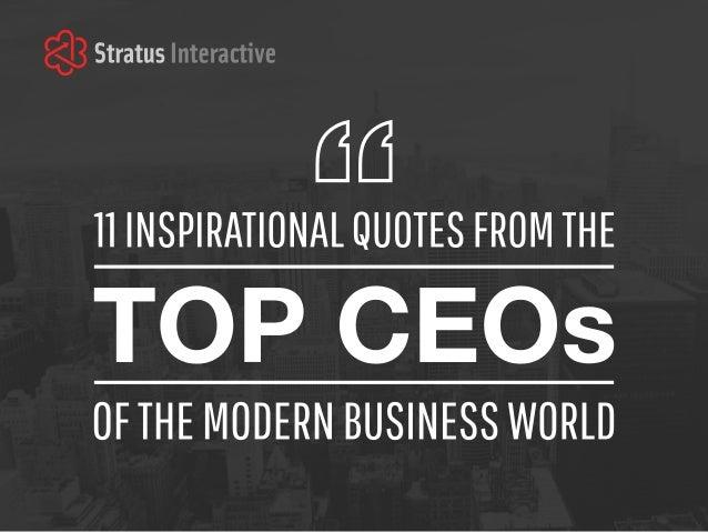 Business Inspirational Quotes Endearing 11 Inspirational Quotes From The Top Ceos Of The Modern Business World