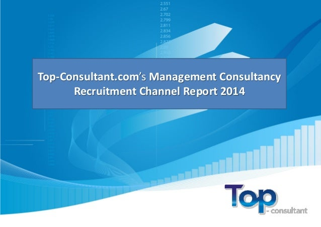 Top-Consultant.com's Management Consultancy Recruitment Channel Report 2014
