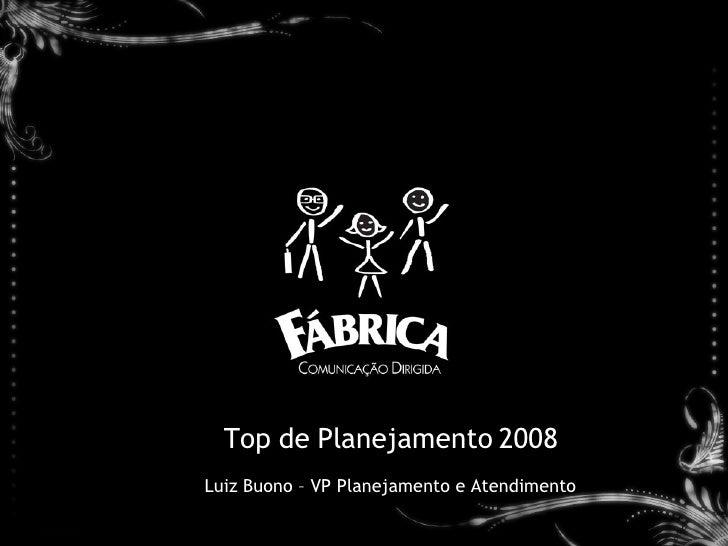 Top de Planejamento 2008 Luiz Buono – VP Planejamento e Atendimento