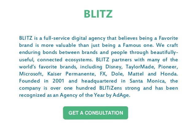 BLITZ is a full-service digital agency that believes being a Favorite brand is more valuable than just being a Famous one....