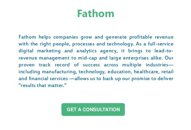 Fathom helps companies grow and generate profitable revenue with the right people, processes and technology. As a full-ser...