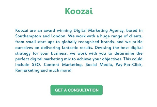 Koozai are an award winning Digital Marketing Agency, based in Southampton and London. We work with a huge range of client...