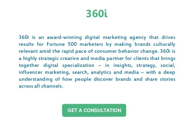 360i is an award-winning digital marketing agency that drives results for Fortune 500 marketers by making brands culturall...