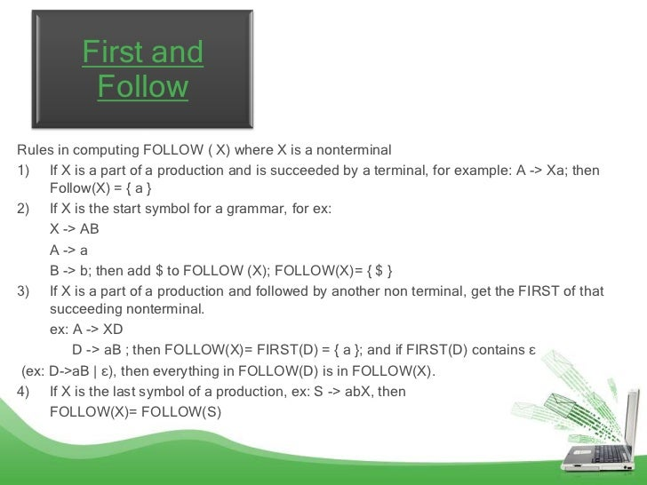 First and           FollowRules in computing FOLLOW ( X) where X is a nonterminal1) If X is a part of a production and is ...