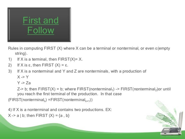 First and         FollowRules in computing FIRST (X) where X can be a terminal or nonterminal, or even ε(empty    string)....