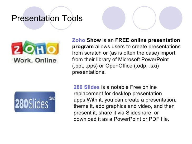 Presentation Tools Zoho  Show  is an  FREE online presentation program  allows users to create presentations from scratch ...