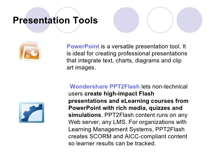 Presentation Tools PowerPoint  is a versatile presentation tool. It is ideal for creating professional presentations that ...