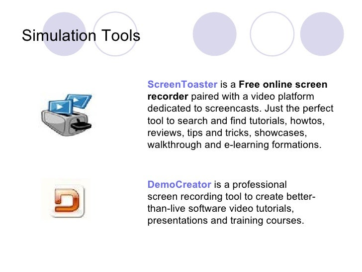 Simulation Tools   ScreenToaster   is a Free online screen recorder  paired with a video platform dedicated to screencast...