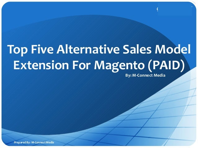 POSTECH Top Five Alternative Sales Model Extension For Magento (PAID) By: M-Connect Media Prepared By: M-Connect Media