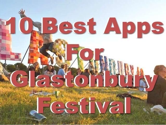 10 Best Apps For Glastonbury Festival 10 Best Apps For Glastonbury Festival