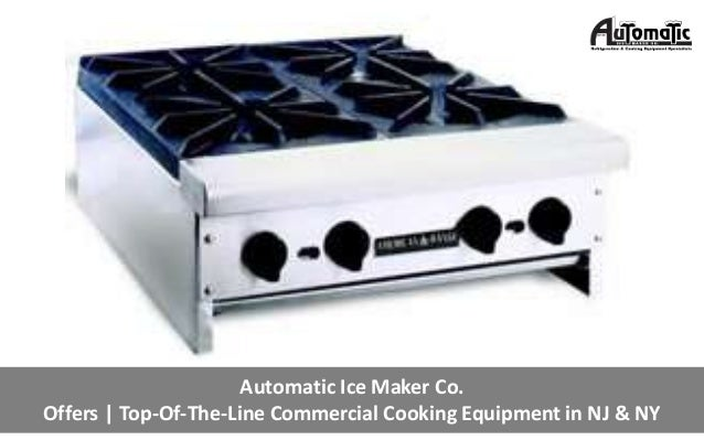 Top-Of-The-Line Commercial Cooking Equipment in NJ (1-800