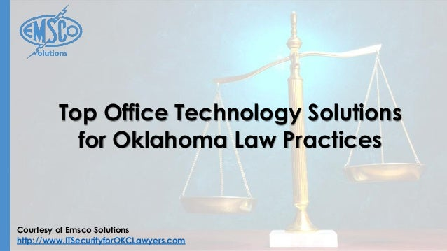 Courtesy of Emsco Solutions http://www.ITSecurityforOKCLawyers.com Top Office Technology Solutions for Oklahoma Law Practi...