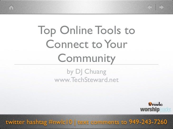 Top Online Tools to            Connect to Your              Community                   by DJ Chuang                 www.T...