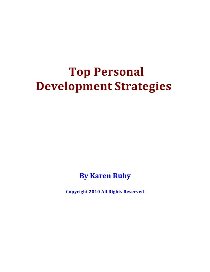 Top PersonalDevelopment Strategies         By Karen Ruby    Copyright 2010 All Rights Reserved