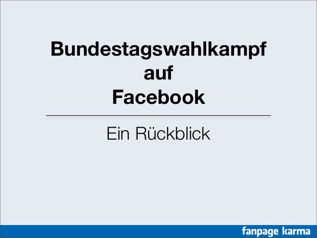 Bundestagswahlkampf auf Facebook Ein Rückblick