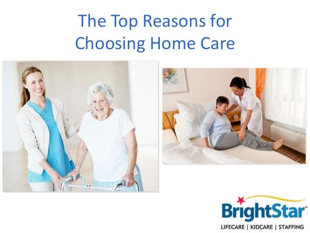 The Top Reasons for Choosing Home Care