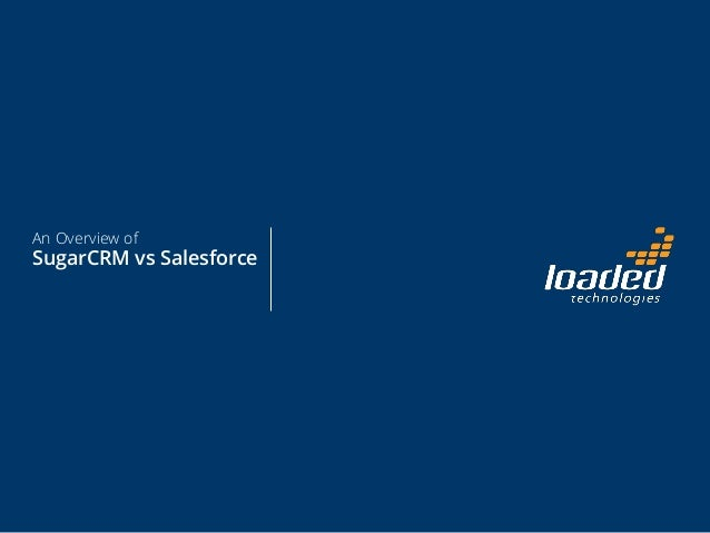 An Overview of  SugarCRM vs Salesforce