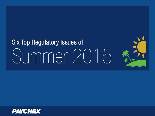 Six Top Regulatory Issues of Summer 2015