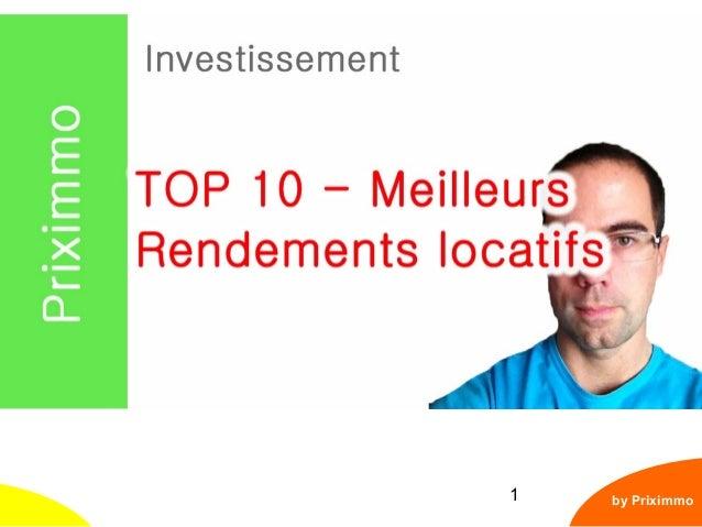 1 TOP 10 - Les meilleurs rendements locatifs by Priximmo