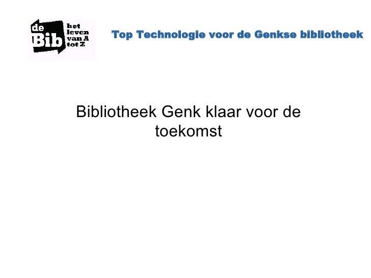 Top Technologie voor de Genkse bibliotheek Bibliotheek Genk klaar voor de toekomst