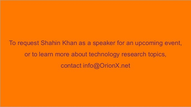 To request Shahin Khan as a speaker for an upcoming event, or to learn more about technology research topics, contact info...