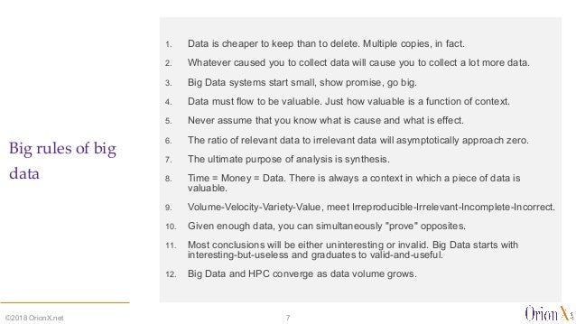Big rules of big data 1. Data is cheaper to keep than to delete. Multiple copies, in fact. 2. Whatever caused you to colle...