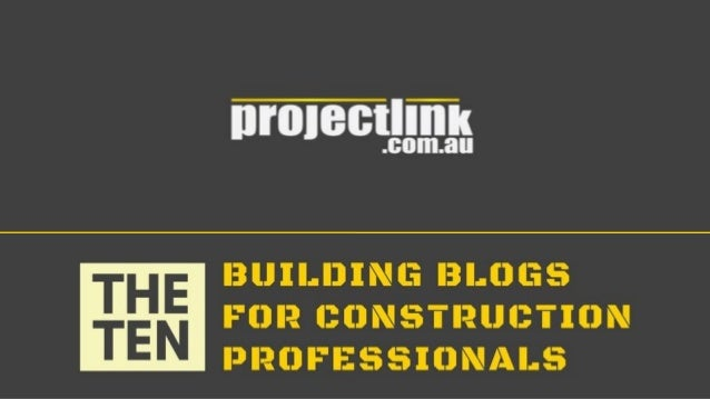 TOP 10 CONSTRUCTION BLOGS FOR BUILDERS AND INDUSTRY