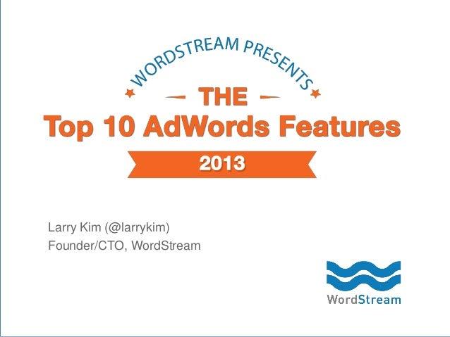 Larry Kim (@larrykim) Founder/CTO, WordStream  CONFIDENTIAL – DO NOT DISTRIBUTE  1