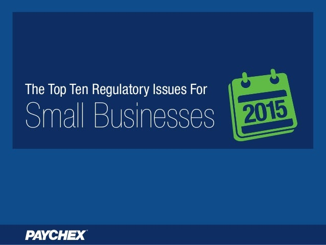 The Top Ten Regulatory Issues For Small Businesses