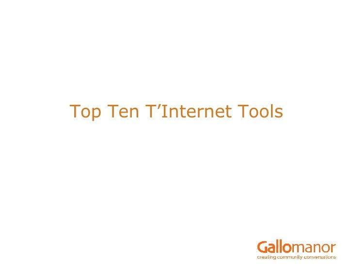 Top Ten T'Internet Tools