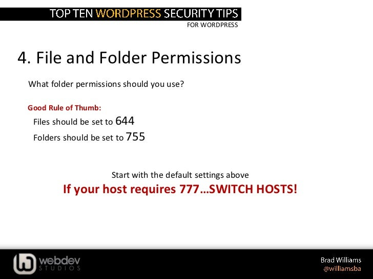 FOR WORDPRESS4. File and Folder Permissions What folder permissions should you use? Good Rule of Thumb: • Files should be ...