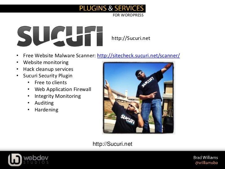 FOR WORDPRESS                                         http://Sucuri.net•   Free Website Malware Scanner: http://sitecheck....