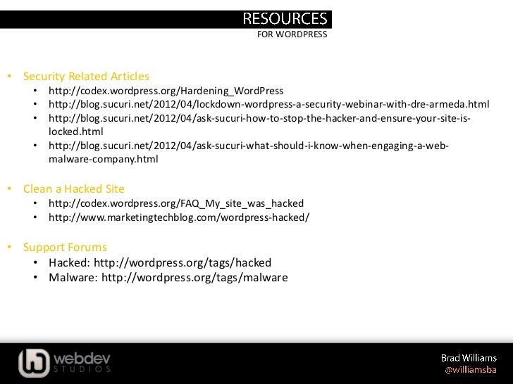 FOR WORDPRESS• Security Related Articles    •   http://codex.wordpress.org/Hardening_WordPress    •   http://blog.sucuri.n...