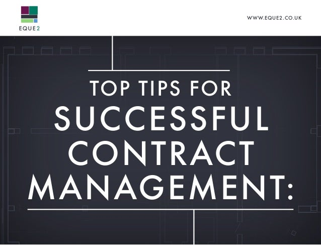 WWW.EQUE2.CO.UK TOP TIPS FOR SUCCESSFUL CONTRACT MANAGEMENT: