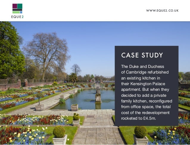 WWW.EQUE2.CO.UK CASE STUDY The Duke and Duchess of Cambridge refurbished an existing kitchen in their Kensington Palace ap...