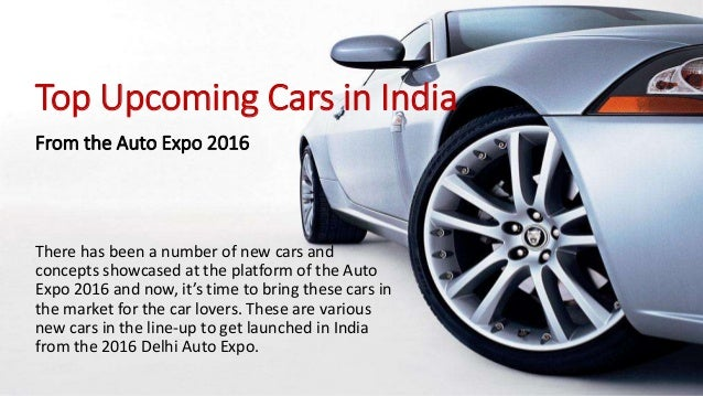 new car launches at auto expoTop Upcoming Cars in India from Auto Expo 2016