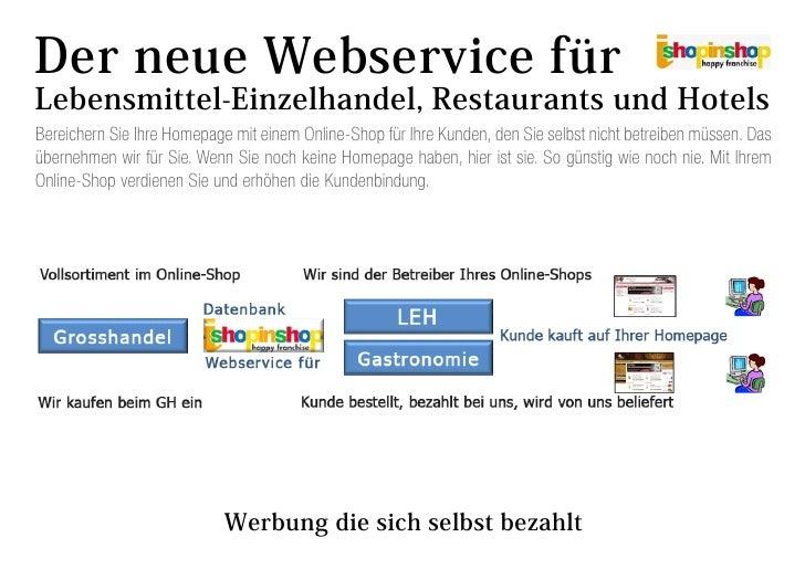 Der neue Webservice für Lebensmittel-Einzelhandel, Restaurants und Hotels Bereichern Sie Ihre Homepage mit einem Online-Sh...