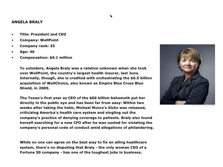 ` <ul><li>ANGELA BRALY </li></ul><ul><li>Title: President and CEO  </li></ul><ul><li>Company: WellPoint  </li></ul><ul><li...