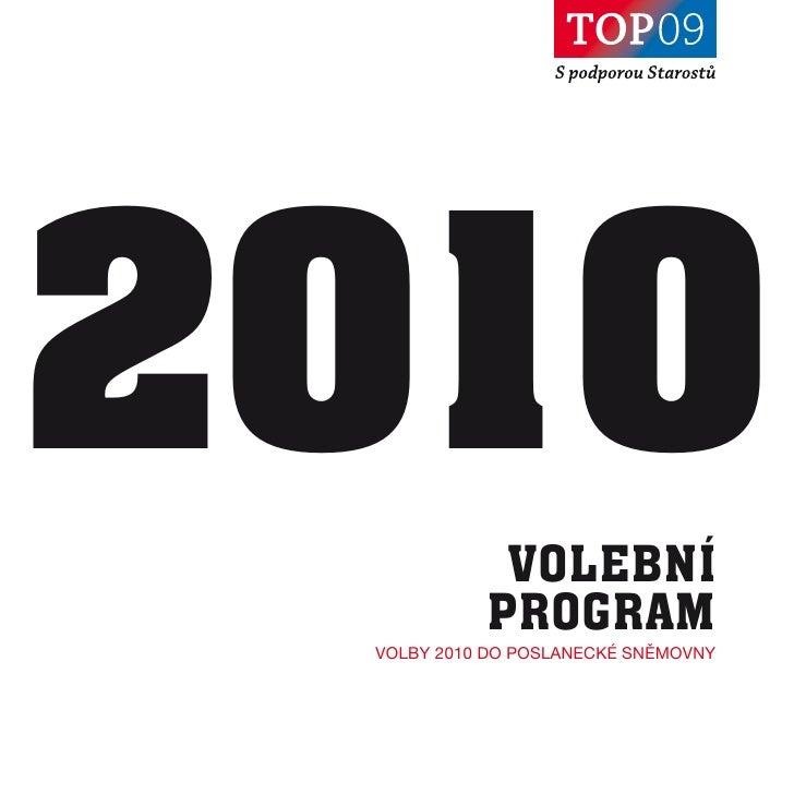 2010        VOLEBNÍ            PROGRAM  Volby 2010 Do Poslanecké sněmoVny