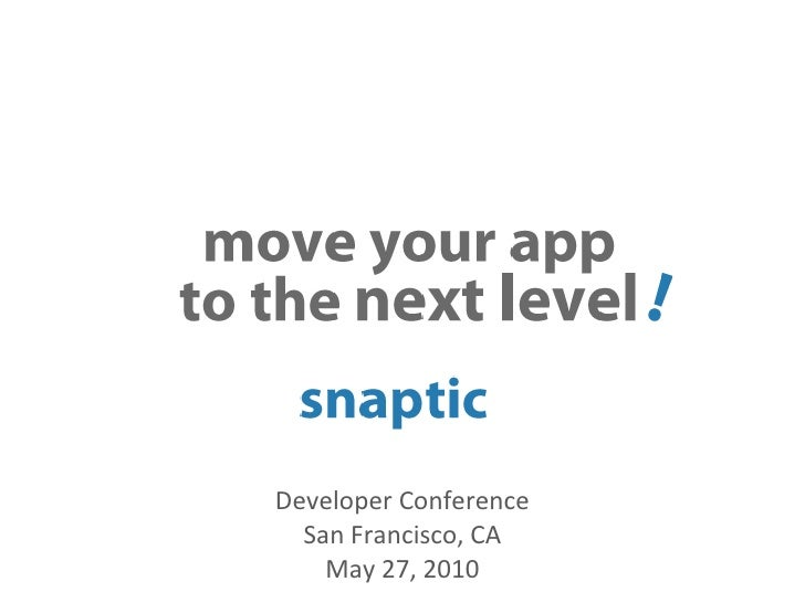 <ul><li>Developer Conference </li></ul><ul><li>San Francisco, CA </li></ul><ul><li>May 27, 2010 </li></ul>