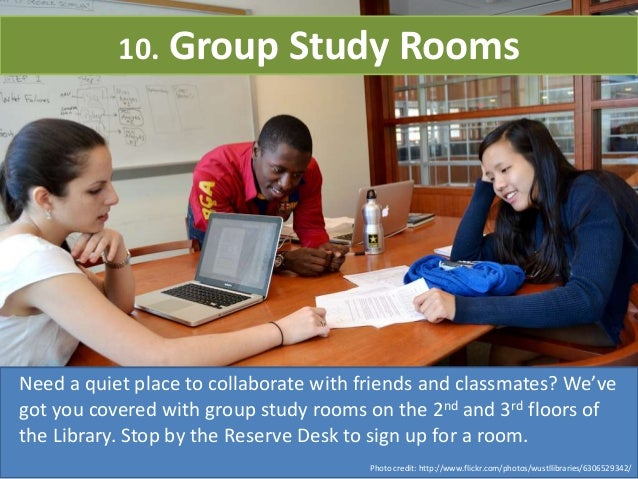 10. Group Study Rooms Need a quiet place to collaborate with friends and classmates? We've got you covered with group stud...