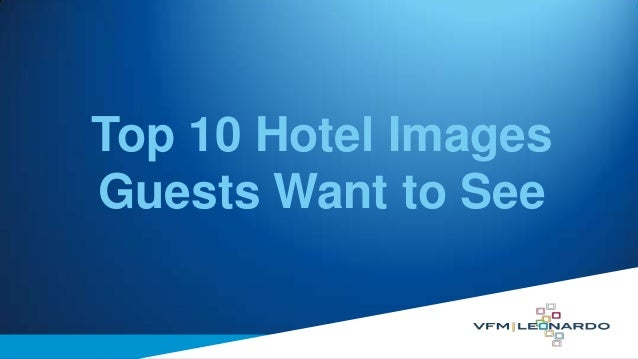 Top 10 Hotel Images Guests Want to See