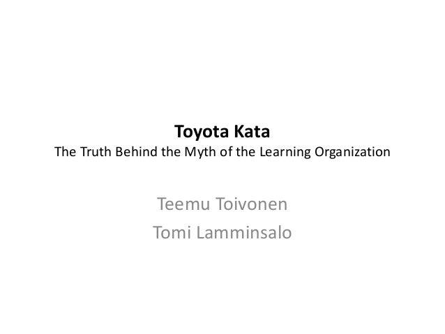 Toyota Kata The Truth Behind the Myth of the Learning Organization  Teemu Toivonen Tomi Lamminsalo