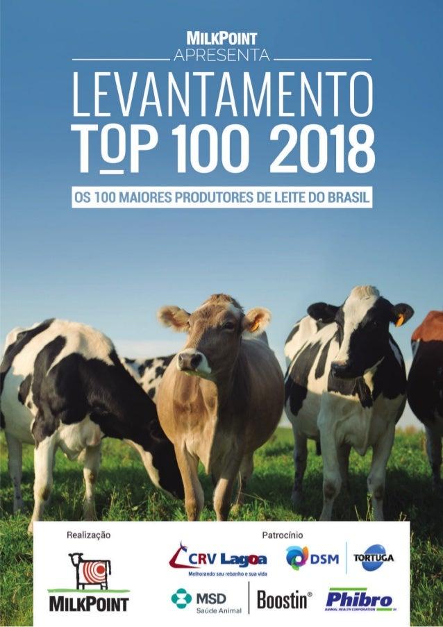 LEVANTAMENTO TOP 100 • 2018 2 Resumo ● Os 100 maiores produtores de leite em 2017 apresentaram produção média de 17.929 li...