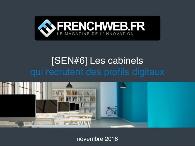 [SEN#6] Les cabinets qui recrutent des profils digitaux novembre 2016