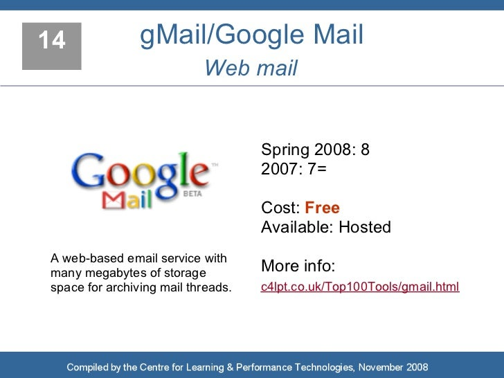 14              gMail/Google Mail                            Web mail                                       Spring 2008: 8...