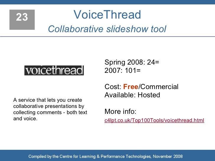 23                      VoiceThread               Collaborative slideshow tool                                     Spring ...